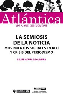 LA SEMIOSIS DE LA NOTICIA. MOVIMIENTOS SOCIALES EN RED Y CRISIS DEL PERIODISMO