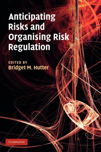 ANTICIPATING RISKS AND ORGANISING RISK REGULATION