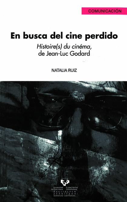 EN BUSCA DEL CINE PERDIDO : HISTOIRE(S) DU CINÉMA, DE JEAN-LUC GODARD