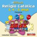 PROYECTO DEBA RELIGIÓ CATÓLICA CANÇONS, EDUCACIÓ INFANTIL, 3-4-5 ANYS (VALENCIA)