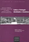 GALIZA E PORTUGAL, IDENTIDADES E FRONTEIRAS : ACTAS DO IV SIMPOSIO INTERNACIONAL LUSO-GALAICO D