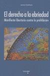 EL DERECHO A LA EBRIEDAD: MANIFIESTO CONTRA LA PROHIBICIÓN