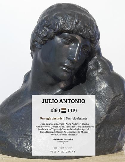 JULIO ANTONIO, 1889-1919. UN SEGLE DESPRÉS/UN SIGLO DESPUÉS
