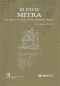 EL DIOS MITRA: LOS ORÍGENES DE SU CULTO ANTERIOR AL MITRAÍSMO ROMANO