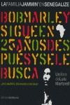 LA FAMILIA JAMMIN´ EN SENEGALIZE: BOB MARLEY SIGUE EN ÁFRICA 25 AÑOS DESPUÉS Y SE LE SIGUE BUSC