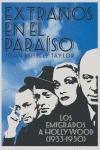 EXTRAÑOS EN EL PARAÍSO: LOS EMIGRADOS A HOLLYWOOD 1933-1950