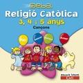 PROJECTE DEBA, RELIGIÓ CATÓLICA, EDUCACIÓ INFANTIL, 3, 4 Y 5 ANYS. MATERIAL COMPLEMENTARIO