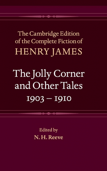THE JOLLY CORNER AND OTHER TALES, 1903-1910