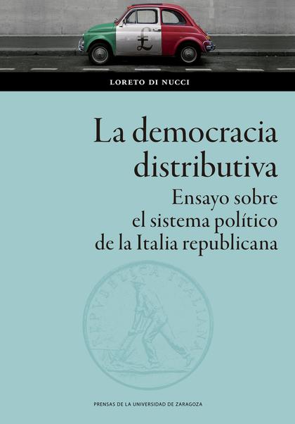 LA DEMOCRACIA DISTRIBUTIVA                                                      ENSAYO SOBRE EL