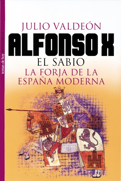 ALFONSO X EL SABIO LA FORJA DE LA ESPAÑA MODERNA