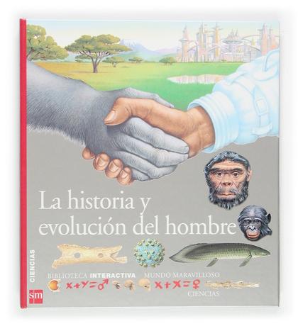 LA HISTORIA Y EVOLUCIÓN DEL HOMBRE
