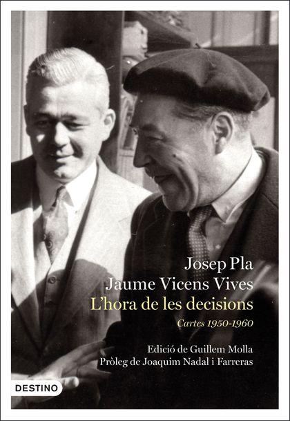 L´HORA DE LES DECISIONS: CARTES 1950-1960. EDICIÓ DE GUILLEM MOLLA. PRÒLEG DE JOAQUIM NADAL I F