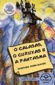 O CALASAS, O CURUXAS E A PANTASMA