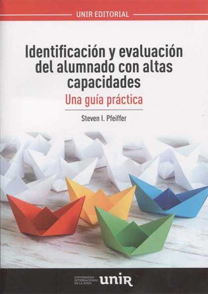 IDENTIFICACIÓN Y EVALUACIÓN DEL ALUMNADO  CON ALTAS CAPACIDADES. UNA GUÍA PRÁCTICA