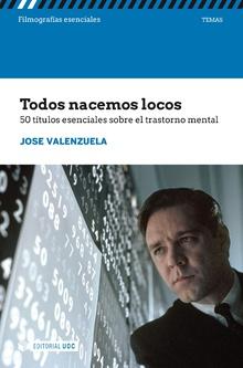 TODOS NACEMOS LOCOS /50 TITULOS ESENCIALES SOBRE EL TRASTORNO MENTAL