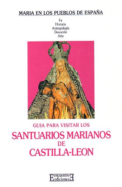 GUÍA PARA VISITAR LOS SANTUARIOS MARIANOS DE CASTILLA-LEÓN
