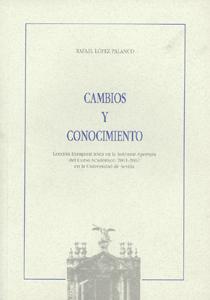 CAMBIOS Y CONOCIMIENTO : LECCIÓN INAUGURAL LEIDA EN LA SOLEMNE APERTURA DEL CURSO ACADÉMICO 200