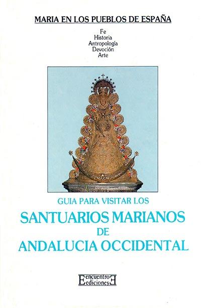 SANTUARIOS MARIANOS DE ANDALUCIA OCCIDENTAL
