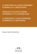 LA DEMOCRACIA EN LA NUEVA GOBERNANZA ECONÓMICA DE LA UNIÓN EUROPEA. DEMOCRACY IN THE NEW ECONOM