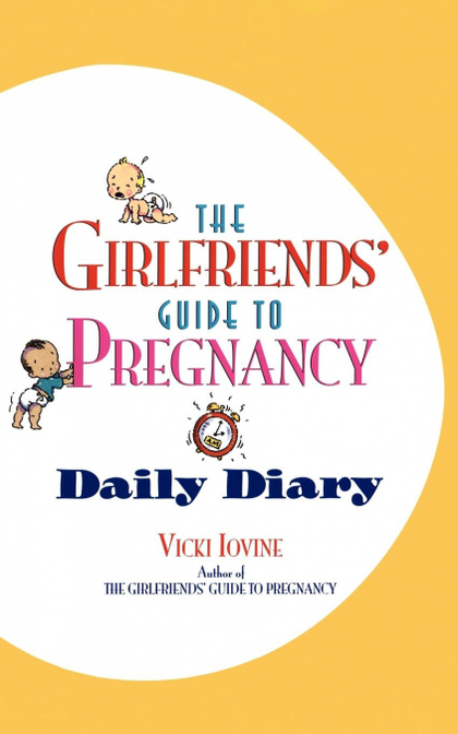THE GIRLFRIENDS´ GUIDE TO PREGNANCY DAILY DIARY
