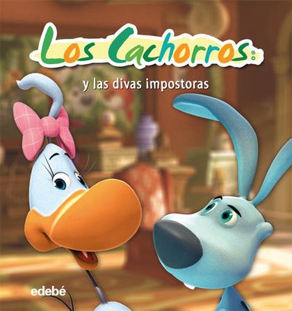 LOS CACHORROS. Y LAS DIVAS IMPOSTORAS