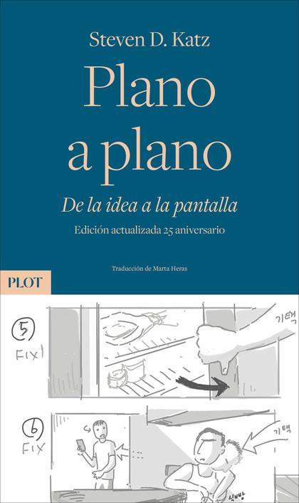 PLANO A PLANO. DE LA IDEA A LA PANTALLA. EDICI¢N 25 ANIVERSARIO
