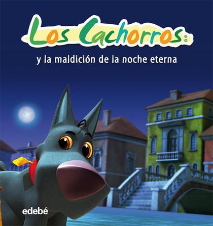 LOS CACHORROS. Y LA MALDICIÓN DE LA NOCHE ETERNA