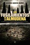 LOS FUSILAMIENTOS DE LA ALMUDENA : LA VIOLENCIA SECTARIA EN MADRID DURANTE LA GUERRA CIVIL Y LA