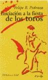 Iniciación a la fiesta de los toros (Nueva edición)