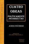 CUATRO OBRAS POLÍTICAMENTE INCORRECTAS : DAUTIVAS, NO LE CUENTES A MI MARIDO QUE SUEÑO CON OTRO
