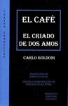 EL CAFÉ  EL CRIADO DE DOS AMOS