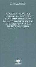 LA CIENCIA TEOLÓGICA DE FRANCISCO DE VITORIA Y LA SUMMA THEOLOGIAE DE SANTO TOMÁS DE AQUINO EN