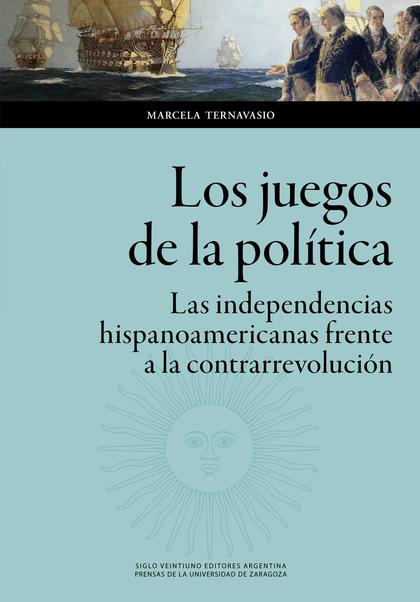 LOS JUEGOS  DE LA POLÍTICA                                                      LAS INDEPENDENC