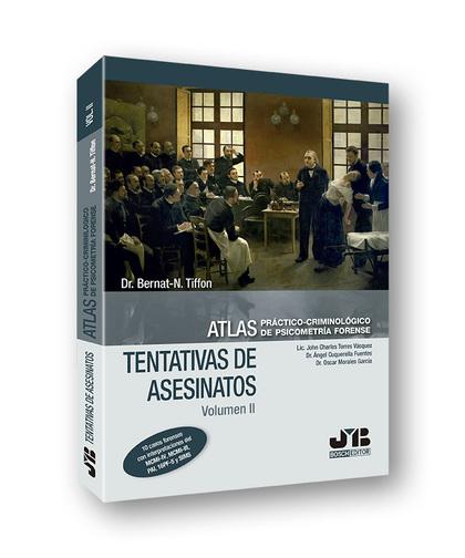 ATLAS PRÁCTICO-CRIMINOLÓGICO DE PSICOMETRÍA FORENSE (VOLUMEN II: TENTATIVAS DE A.