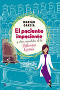 EL PACIENTE IMPACIENTE Y OTRAS ANÉCDOTAS DE LA BOTICARIA GARCÍA.