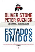 LA HISTORIA SILENCIADA DE ESTADOS UNIDOS. UNA VISIÓN CRÍTICA DE LA POLÍTICA NORTAMERICANA DEL Ú