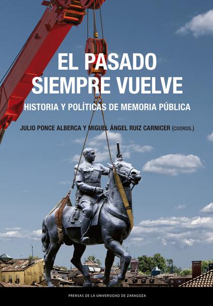 EL PASADO SIEMPRE VUELVE                                                        HISTORIA Y POLÍ