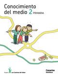 PROYECTO LOS CAMINOS DEL SABER, CONOCIMIENTO DEL MEDIO, 2 EDUCACIÓN PRIMARIA (CANARIAS)