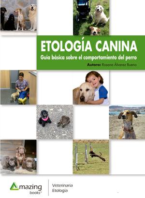 ETOLOGÍA CANINA. GUÍA BÁSICA DEL COMPORTAMIENTO DEL PERRO
