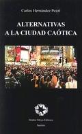 ALTERNATIVAS A LA CIUDAD CAÓTICA.