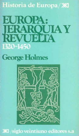 EUROPA:JERARQUIA Y REVUELTA 1320-1450 (HISTORIA DE EUROPA)