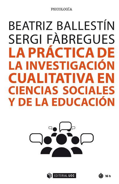 LA PRÁCTICA DE LA INVESTIGACIÓN CUALITATIVA EN CIENCIAS SOCIALES Y DE LA EDUCACI.