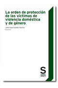 LA ORDEN DE PROTECCIÓN DE LAS VÍCTIMAS DE VIOLENCIA DOMÉSTICA Y DE GÉNERO