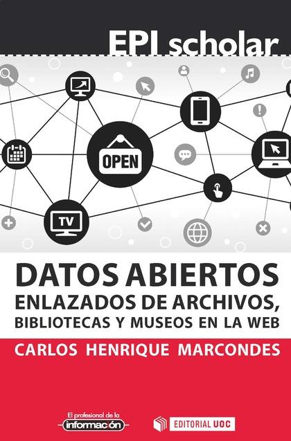DATOS ABIERTOS ENLAZADOS DE ARCHIVOS, BIBLIOTECAS Y MUSEOS EN LA WEB.