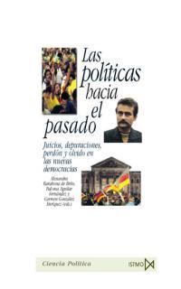 LAS POLÍTICAS HACIA EL PASADO: JUICIOS, DEPURACIONES, PERDÓN Y OLVIDO