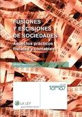 FUSIONES Y ESCISIONES DE SOCIEDADES. ASPECTOS PRÁCTICOS FISCALES Y CONTABLES