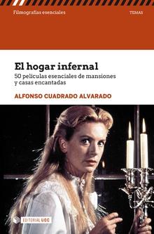 EL HOGAR INFERNAL. 50 PELÍCULAS ESENCIALES DE MANSIONES Y CASAS ENCANTADAS