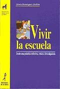 VIVIR LA ESCUELA: DESDE UNA PRÁCTICA REFLEXIVA, CRÍTICA, INVESTIGADORA
