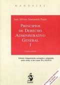 PRINCIPIOS DE DERECHO ADMINISTRATIVO GENERAL. TOMO I.