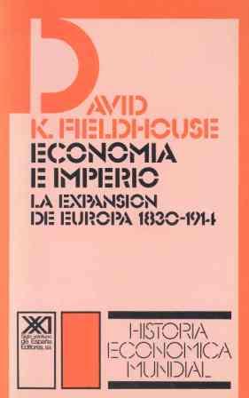 ECONOMÍA E IMPERIO : LA EXPANSIÓN DE EUROPA (1830-1914)